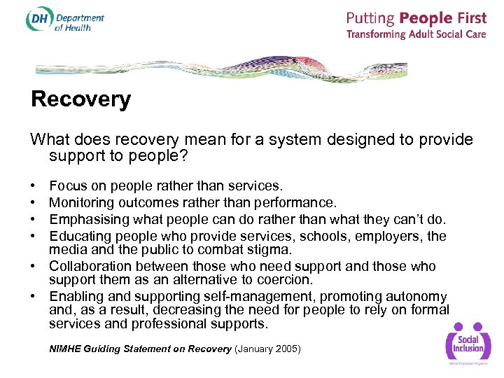 Recovery What does recovery mean for a system designed to provide support to people?