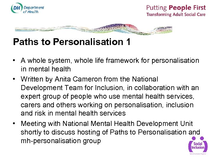 Paths to Personalisation 1 • A whole system, whole life framework for personalisation in