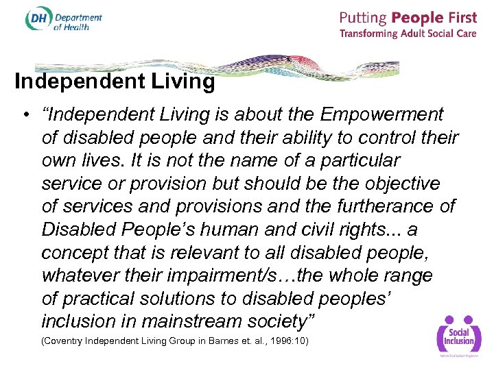 "Independent Living • ""Independent Living is about the Empowerment of disabled people and their"