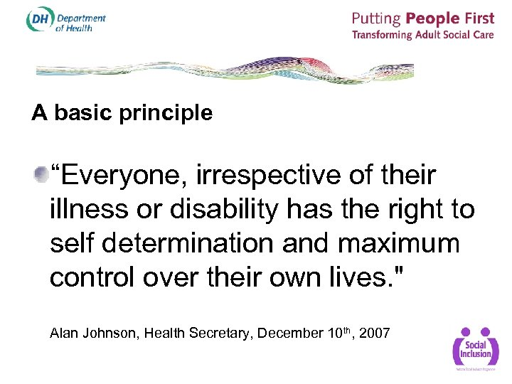 """A basic principle """"Everyone, irrespective of their illness or disability has the right to"""