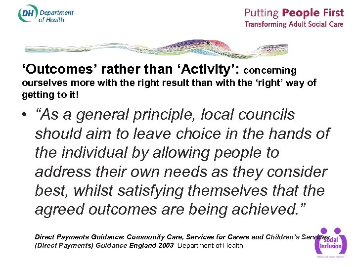 'Outcomes' rather than 'Activity': concerning ourselves more with the right result than with the