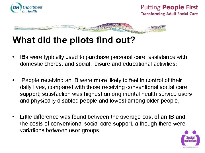 What did the pilots find out? • IBs were typically used to purchase personal