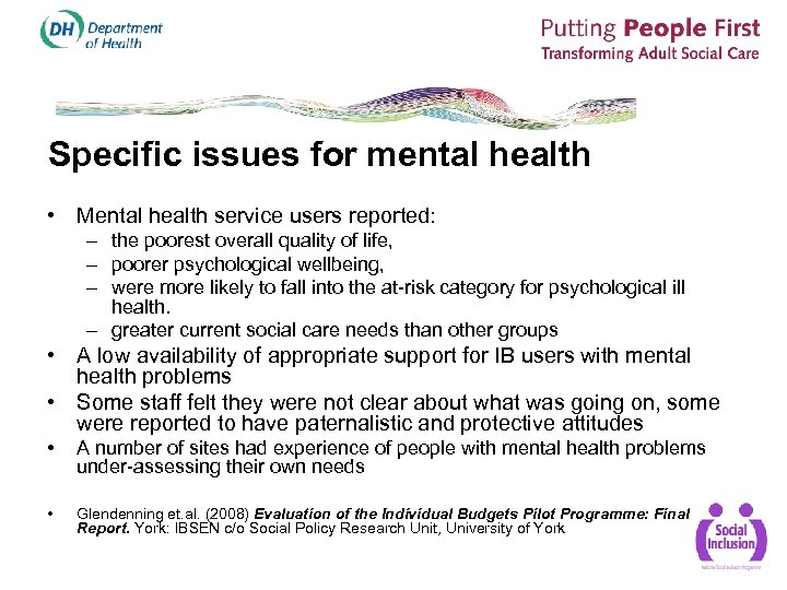 Specific issues for mental health • Mental health service users reported: – the poorest