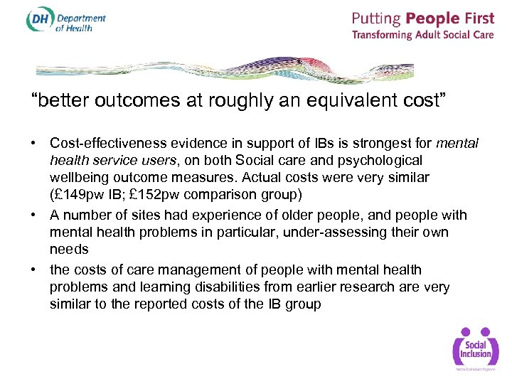 """better outcomes at roughly an equivalent cost"" • Cost-effectiveness evidence in support of IBs"