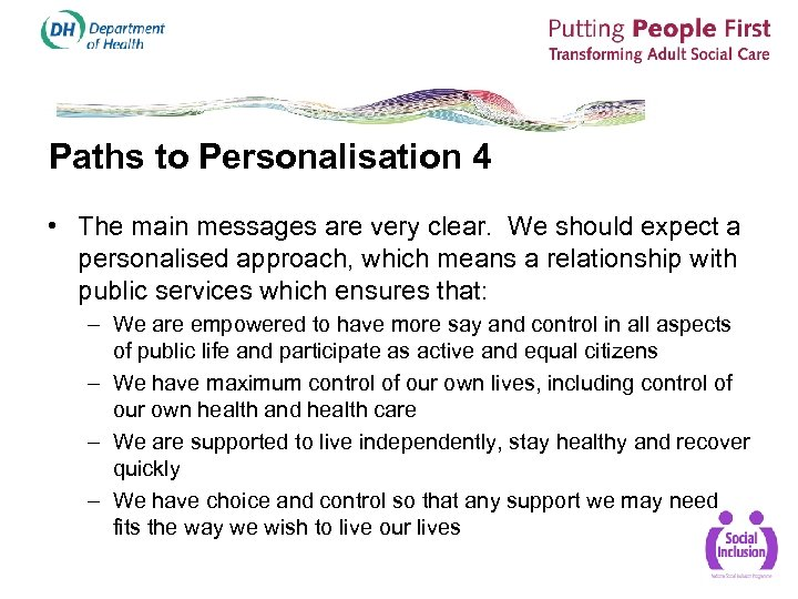 Paths to Personalisation 4 • The main messages are very clear. We should expect