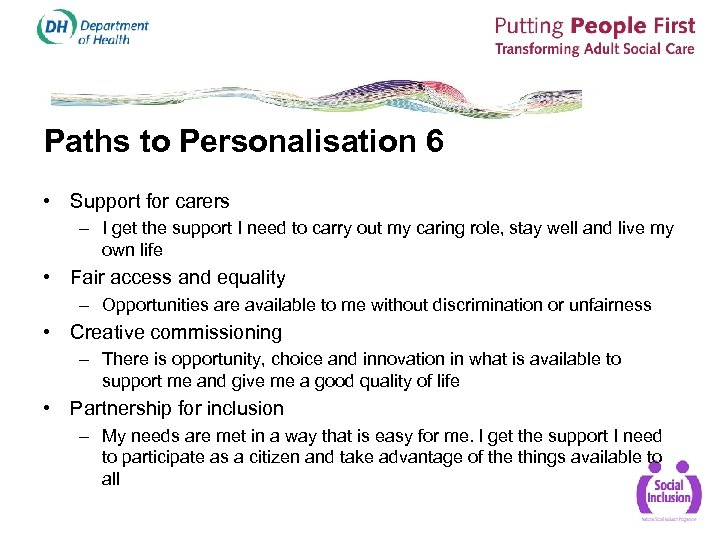 Paths to Personalisation 6 • Support for carers – I get the support I