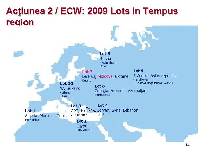 Acţiunea 2 / ECW: 2009 Lots in Tempus region Lot 5 Russia - Hohenheim