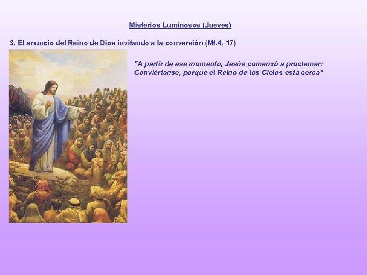 Misterios Luminosos (Jueves) 3. El anuncio del Reino de Dios invitando a la conversión