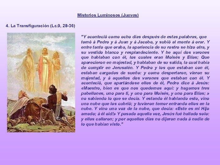 Misterios Luminosos (Jueves) 4. La Transfiguración (Lc. 9, 28 -36)