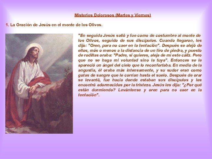 Misterios Dolorosos (Martes y Viernes) 1. La Oración de Jesús en el monte de
