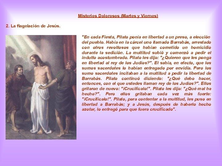 Misterios Dolorosos (Martes y Viernes) 2. La flagelación de Jesús.