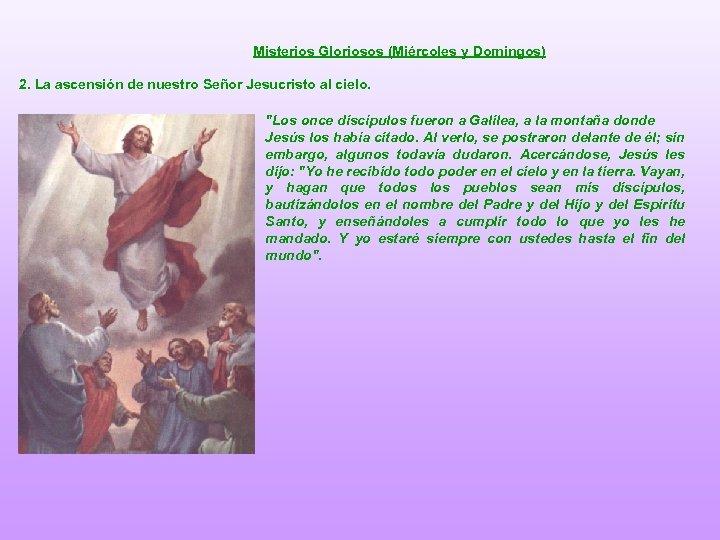 Misterios Gloriosos (Miércoles y Domingos) 2. La ascensión de nuestro Señor Jesucristo al cielo.