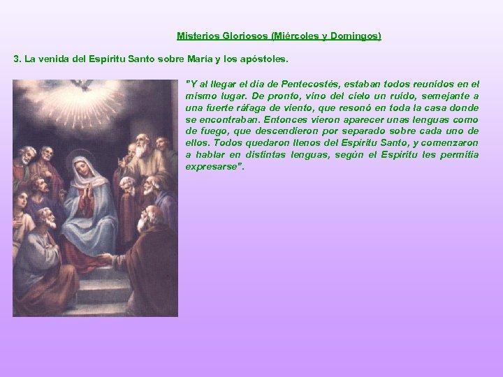 Misterios Gloriosos (Miércoles y Domingos) 3. La venida del Espíritu Santo sobre María y