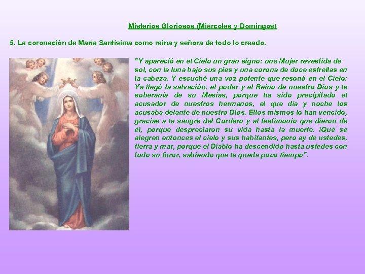 Misterios Gloriosos (Miércoles y Domingos) 5. La coronación de María Santísima como reina y