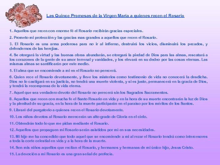Las Quince Promesas de la Virgen María a quienes recen el Rosario 1. Aquellos