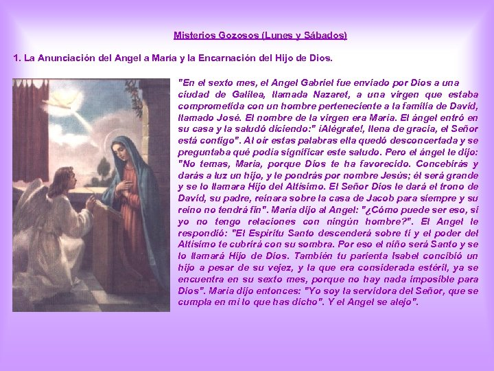 Misterios Gozosos (Lunes y Sábados) 1. La Anunciación del Angel a María y la