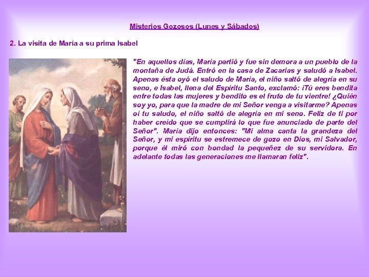 Misterios Gozosos (Lunes y Sábados) 2. La visita de María a su prima Isabel