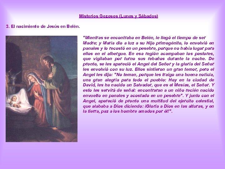 Misterios Gozosos (Lunes y Sábados) 3. El nacimiento de Jesús en Belén.