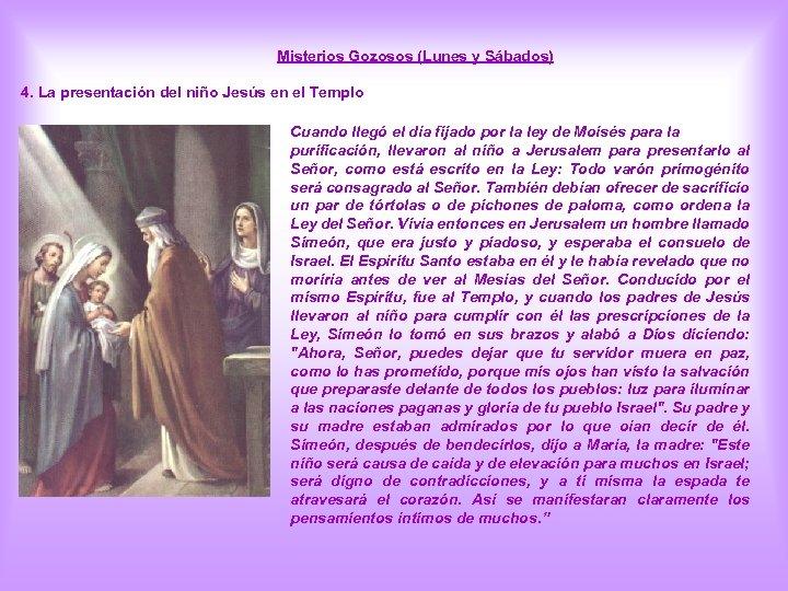 Misterios Gozosos (Lunes y Sábados) 4. La presentación del niño Jesús en el Templo