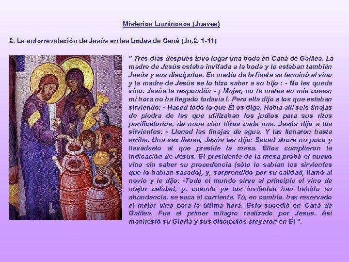 Misterios Luminosos (Jueves) 2. La autorrevelación de Jesús en las bodas de Caná (Jn.
