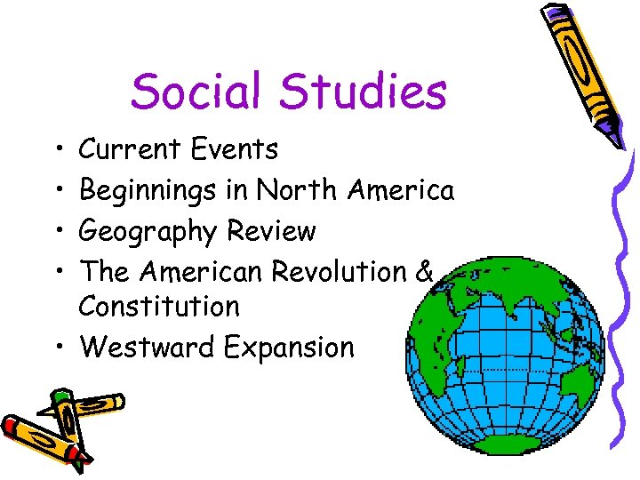 Social Studies • • Current Events Beginnings in North America Geography Review The American