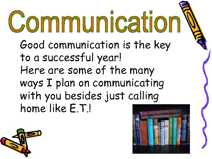 Good communication is the key to a successful year! Here are some of the