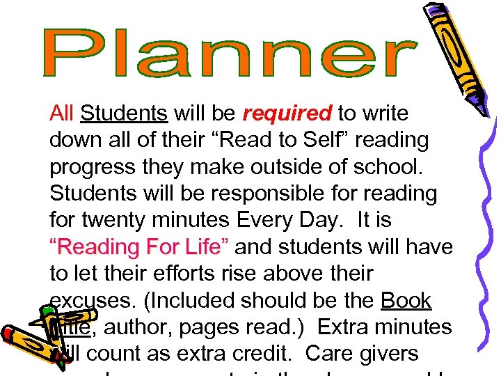 """All Students will be required to write down all of their """"Read to Self"""""""
