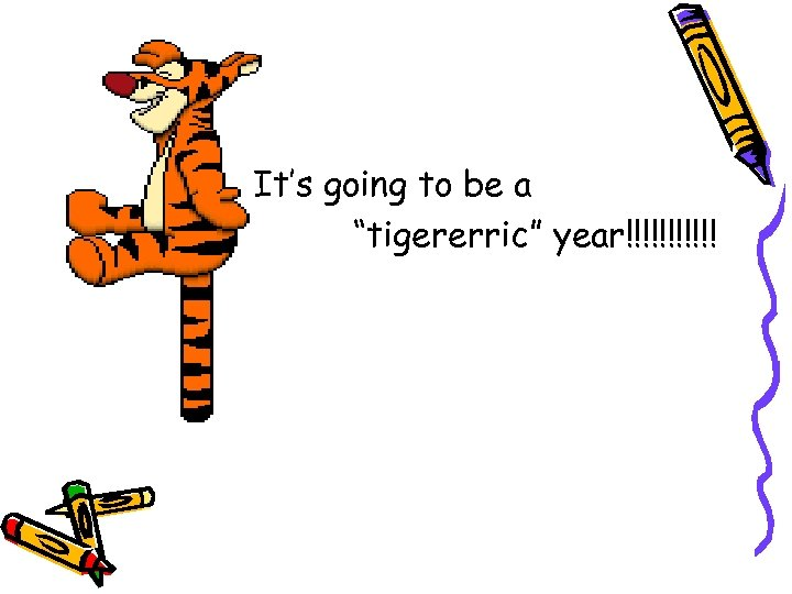 """It's going to be a """"tigererric"""" year!!!!!!"""