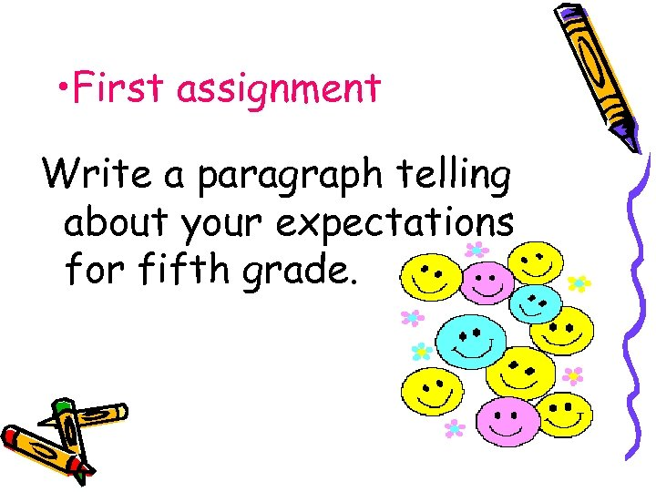 • First assignment Write a paragraph telling about your expectations for fifth grade.