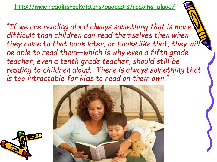 """• http: //www. readingrockets. org/podcasts/reading_aloud/ """"If we are reading aloud always something that"""