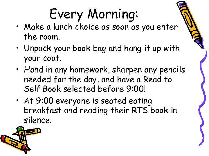 Every Morning: • Make a lunch choice as soon as you enter the room.