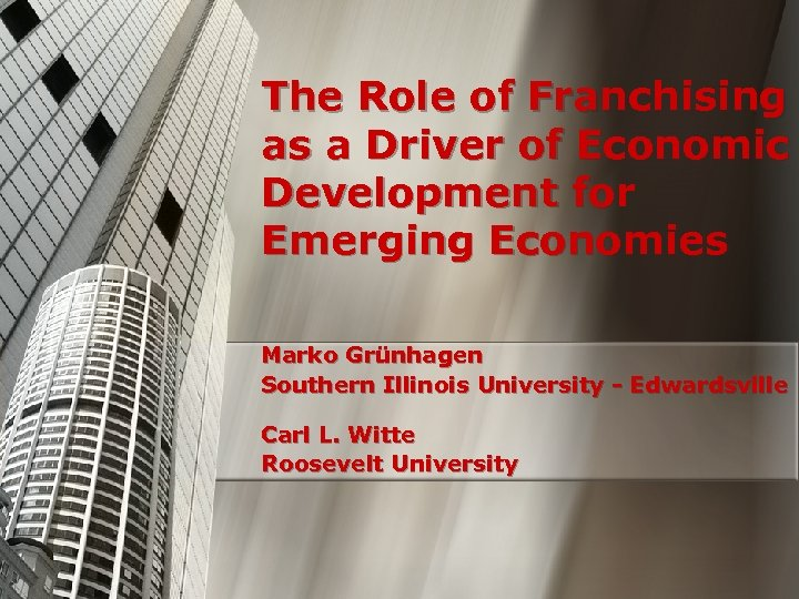 The Role of Franchising as a Driver of Economic Development for Emerging Economies Marko