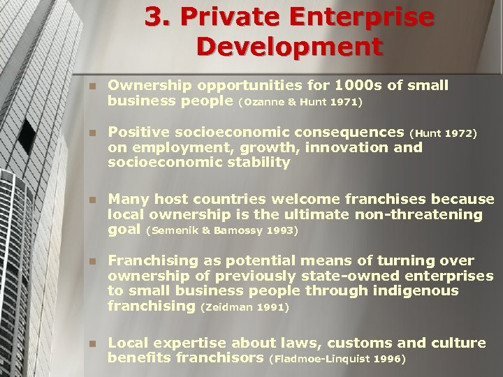 3. Private Enterprise Development n Ownership opportunities for 1000 s of small business people