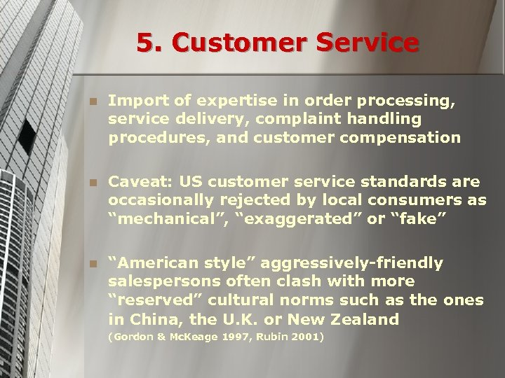 5. Customer Service n Import of expertise in order processing, service delivery, complaint handling