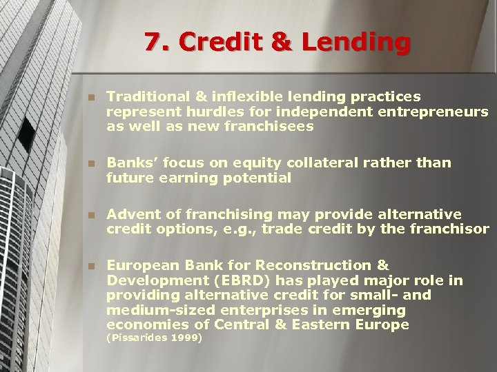 7. Credit & Lending n Traditional & inflexible lending practices represent hurdles for independent