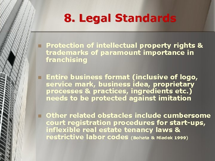 8. Legal Standards n Protection of intellectual property rights & trademarks of paramount importance