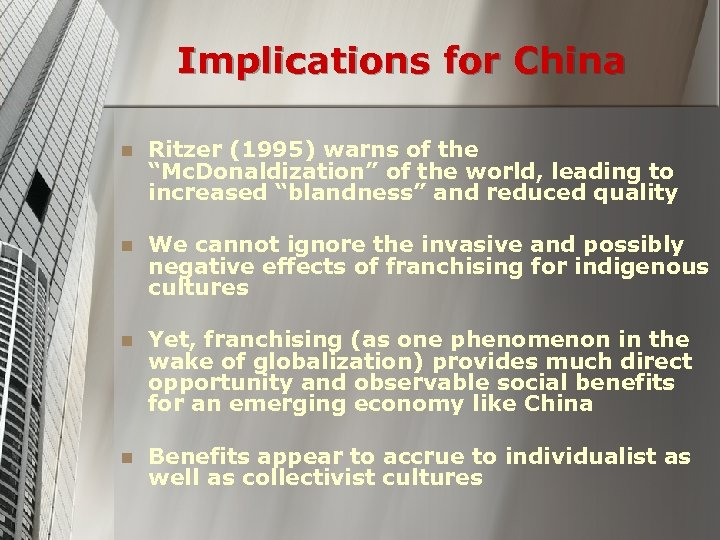 """Implications for China n Ritzer (1995) warns of the """"Mc. Donaldization"""" of the world,"""