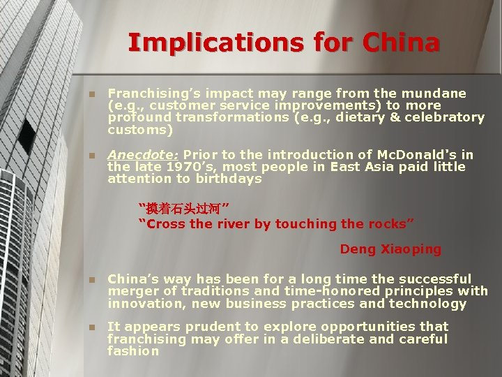 Implications for China n Franchising's impact may range from the mundane (e. g. ,