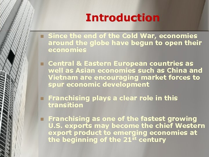 Introduction n Since the end of the Cold War, economies around the globe have
