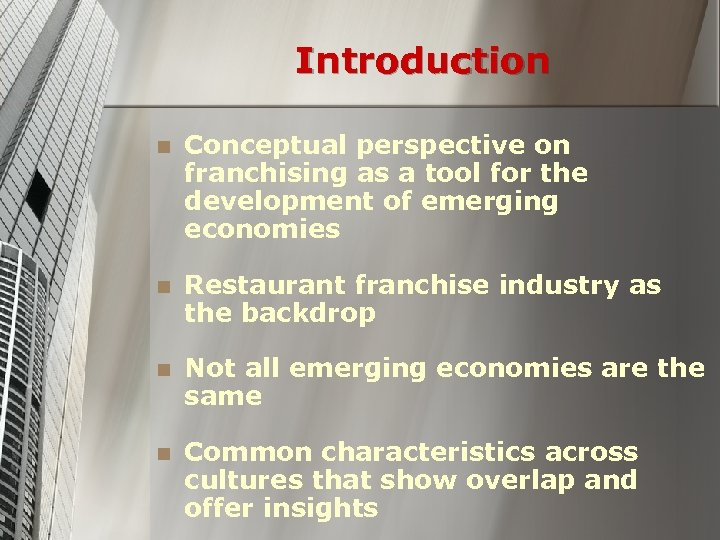 Introduction n Conceptual perspective on franchising as a tool for the development of emerging