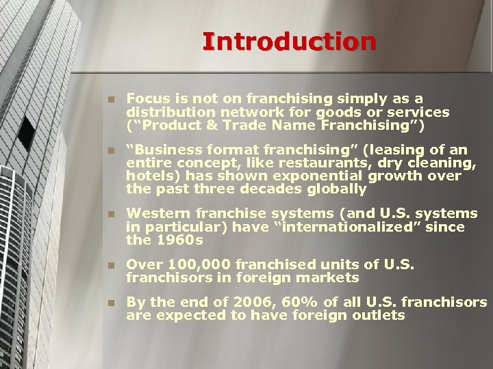 Introduction n Focus is not on franchising simply as a distribution network for goods