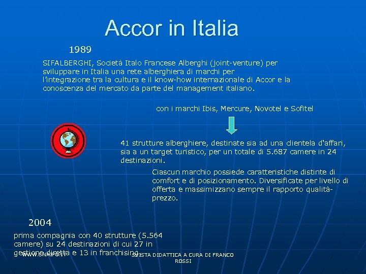 Accor in Italia 1989 SIFALBERGHI, Società Italo Francese Alberghi (joint-venture) per sviluppare in Italia