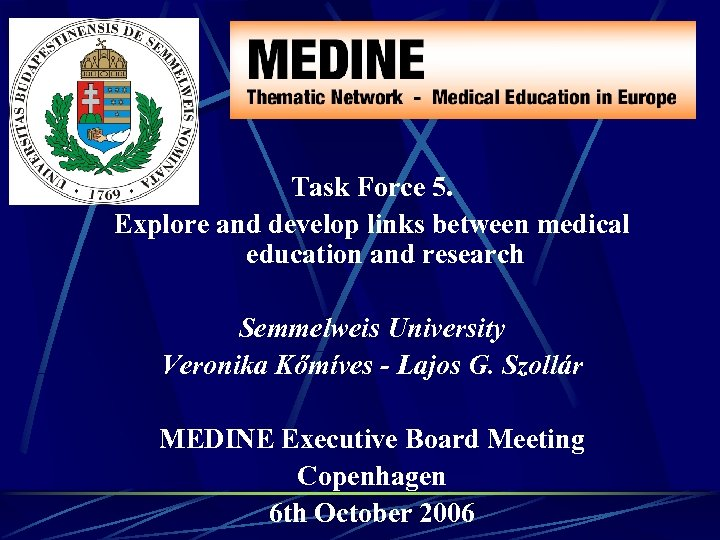 Task Force 5. Explore and develop links between medical education and research Semmelweis University