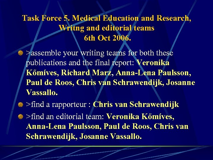 Task Force 5. Medical Education and Research, Writng and editorial teams 6 th Oct