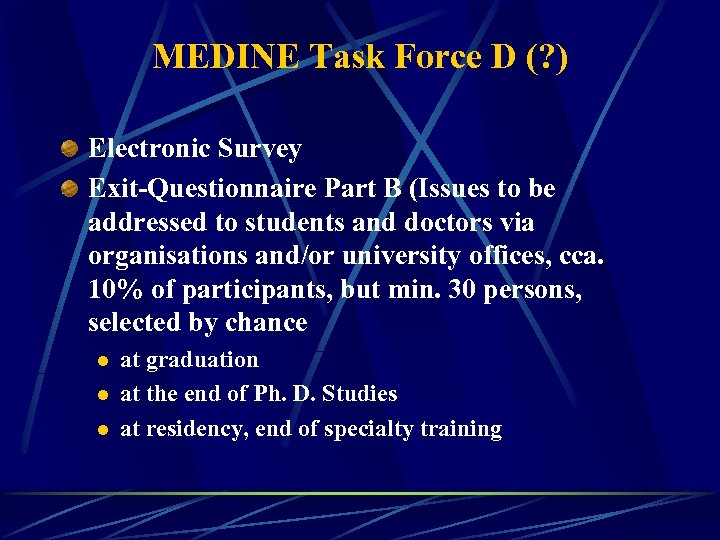 MEDINE Task Force D (? ) Electronic Survey Exit-Questionnaire Part B (Issues to be
