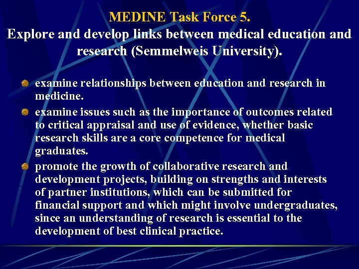 MEDINE Task Force 5. Explore and develop links between medical education and research (Semmelweis