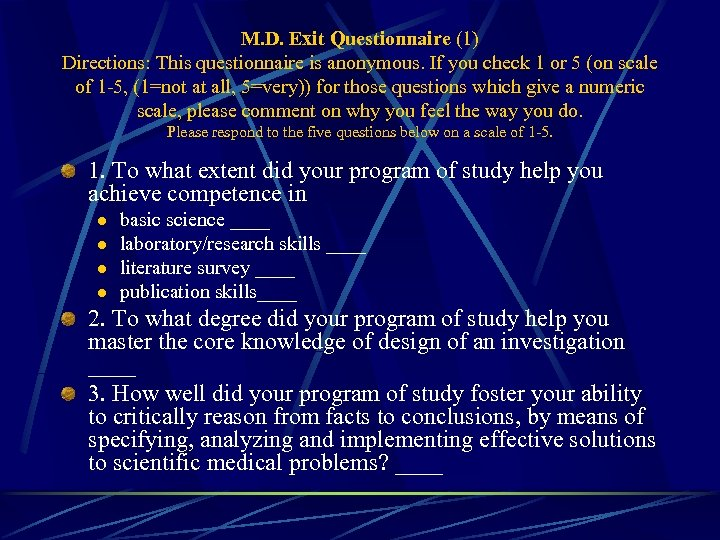 M. D. Exit Questionnaire (1) Directions: This questionnaire is anonymous. If you check 1