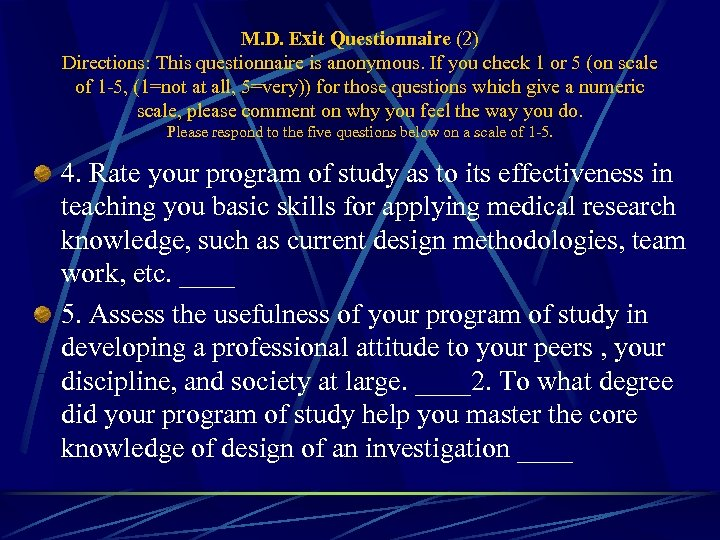 M. D. Exit Questionnaire (2) Directions: This questionnaire is anonymous. If you check 1