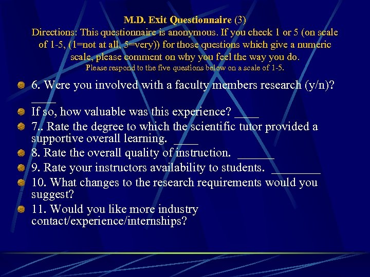 M. D. Exit Questionnaire (3) Directions: This questionnaire is anonymous. If you check 1