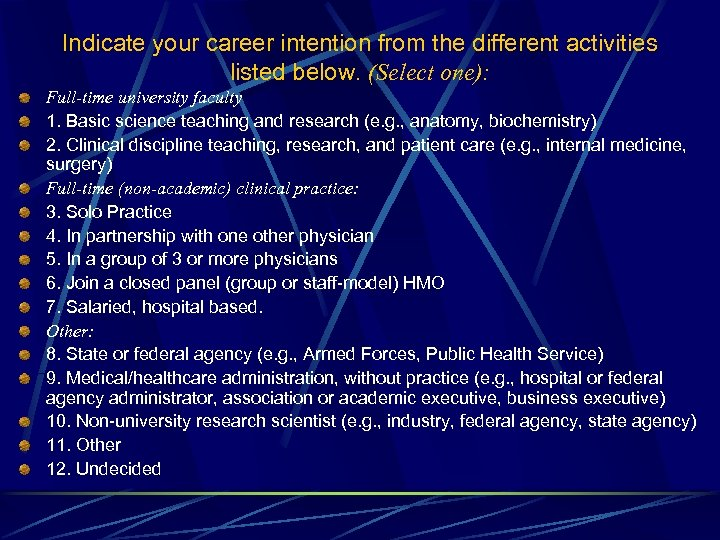 Indicate your career intention from the different activities listed below. (Select one): Full-time university